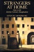 Strangers at Home Jews in the Italian Literary Imagination