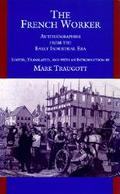 French Worker Autobiographies of the Early Industrial Era