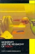 Modernity and the Hegemony of Vision - David M. Levin - Hardcover