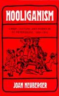 Hooliganism Crime, Culture, and Power in St. Petersburg, 1900-1914