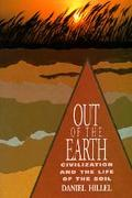 Out of the Earth Civilization and the Life of the Soil