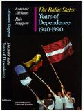 Baltic States Years of Dependence 1940-1990