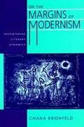 On the Margins of Modernism Decentering Literary Dynamics