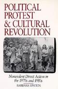 Political Protest and Cultural Revolution Nonviolent Direct Action in the 1970s and 1980s