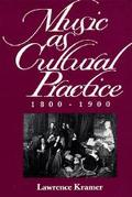 Music As Cultural Practice,1800-1900