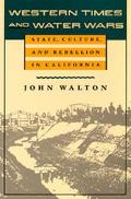 Western Times and Water Wars State, Culture, and Rebellion in California