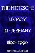 Nietzsche Legacy in Germany 1890-1990
