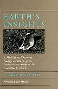 Earth's Insights A Survey of Ecological Ethics from Mediterranean Basin to the Australian Ou...