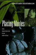 Placing Movies The Practice of Film Criticism