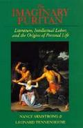 Imaginary Puritan Literature, Intellectual Labor, and the Origins of Personal Life