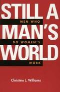 Still a Man's World Men Who Do