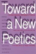 Toward a New Poetics Contemporary Writing in France