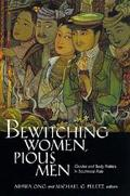 Bewitching Women, Pious Men Gender and Body Politics in Southeast Asia