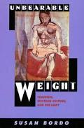 Unbearable Weight Feminism, Western Culture, and the Body