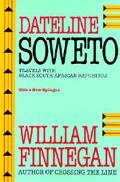 Dateline Soweto Travels With Black South African Reporters