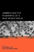 America and the Misshaping of a New World Order<br> (Global, Area, and International Archive)