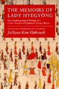 Memoirs of Lady Hyegyong The Autobiographical Writings of a Crown Princess of Eighteenth Cen...