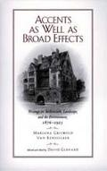 Accents As Well As Broad Effects Writings on Architecture, Landscape, and the Environment, 1...