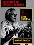 Memories of Chicano History The Life and Narrative of Bert Corona