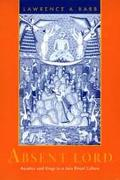 Absent Lord Ascetics and Kings in a Jain Ritual Culture