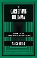Caregiving Dilemma Work in an American Nursing Home