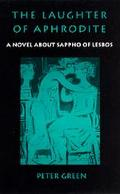 Laughter of Aphrodite A Novel About Sappho of Lesbos