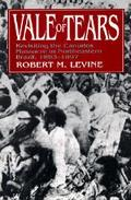 Vale of Tears Revisiting the Canudos Massacre in Northeastern Brazil, 1893-1897