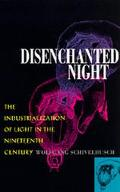 Disenchanted Night The Industrialization of Light in the Nineteenth Century