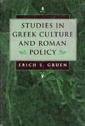 Studies in Greek Culture and Roman Policy