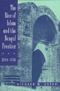 Rise of Islam and the Bengal Frontier, 1204-1760