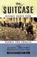Suitcase Refugee Voices from Bosnia and Croatia