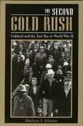 Second Gold Rush Oakland and the East Bay in World War II