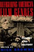 Refiguring American Film Genres History and Theory