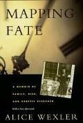 Mapping Fate A Memoir of Family, Risk, and Genetic Research