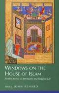 Windows on the House of Islam Muslim Sources on Spirituality and Religious Life