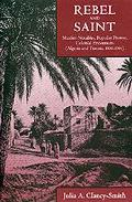 Rebel and Saint Muslim Notables, Populist Protest, Colonial Encounters (Algeria and Tunisia,...