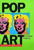 Pop Art A Critical History