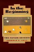 In the Beginning The Navajo Genesis