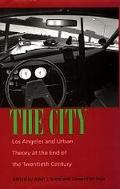 City Los Angeles and Urban Theory at the End of the Twentieth Century