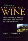 Companion to California Wine An Encyclopedia of Wine and Winemaking from the Mission Period ...