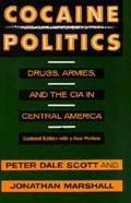 Cocaine Politics Drugs, Armies, and the CIA in Central America