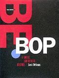 Birth of Bebop A Social and Musical History