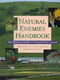 Natural Enemies Handbook The Illustrated Guide to Biological Pest Control