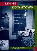 Living Downtown The History of Residential Hotels in the United States