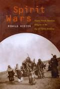 Spirit Wars Native North American Religions in the Age of Nation Building