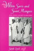 White Saris and Sweet Mangoes Aging, Gender, and Body in North India