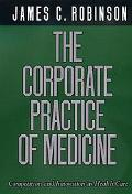 Corporate Practice of Medicine Competition and Innovation in Health Care