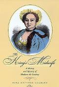 King's Midwife A History and Mystery of Madame Du Coudray