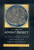 Advent Project The Later-Seventh-Century Creation of the Roman Mass Proper