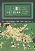Opium Regimes China, Britain, and Japan, 1839-1952